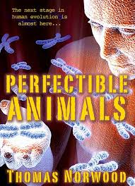 Perfectible Animals