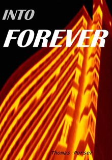 Into Forever Thomas Purser