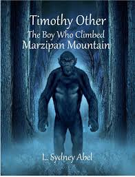 Timothy Other The Boy Who Climbed Marzipan Mountain